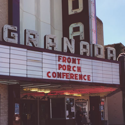 Marquee of Granada Theater reads Front Porch Conference.